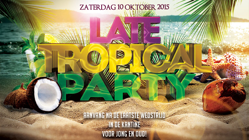Late Tropical Party op 10 oktober